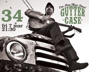Gutter CASE OneManBluesBand LiVE @ 34