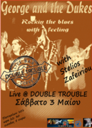 GEORGE AND THE DUKES with STELIOS ZAFEIRIOU live@DOUBLE TROUBLE Σαββατο 3 ΜΑΙΟΥ                                                                                                5