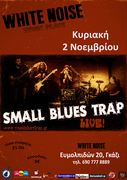 SMALL BLUES TRAP - Live @ WHITE NOISE