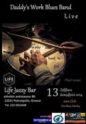 Daddy' s Work Blues Band @ Life Jazzy Bar