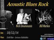 Acoustic Blues Rock Night!  Nick Dounoussis - Bill Markos