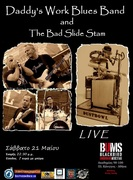 Daddy's Work Blues Band and the Bad Slide Stam Live @ BUMS - BLACKBIRD UNDERGROUND MUSIC STAGE