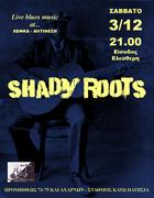 Shady Roots live @ LE F KA 3/12/2016
