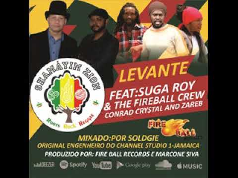 Shamayim Zion-Levante / Feat: Suga Roy & The FireBall Crew, conrad Crystal and Zareb