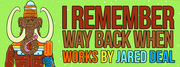 I Remember Way Back When - Works by Jared Deal