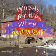 Wheels for the Wheel April 28, 2019