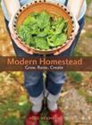 Renee Wilkinson, Modern Homestead: Grow, Raise, Create