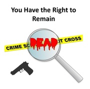 You Have the Right to Remain Dead