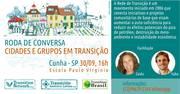 RODA DE CONVERSA: CIDADES E GRUPOS EM TRANSIÇÃO | CUNHA | SP