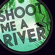 Photgraphic Exhibition: SHOOT ME A RIVER