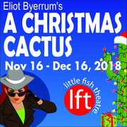 Holiday Comedy A CHRISTMAS CACTUS opens Nov 16 at Little Fish Theatre