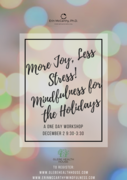 More Joy, Less Stress! Mindfulness for the Holidays
