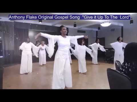 """Anthony Flake Original Gospel Song """" Give It Up To The Lord"""