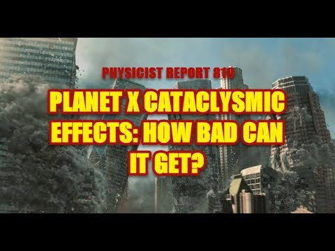 819:  Planet X cataclysmic effects How bad can they get