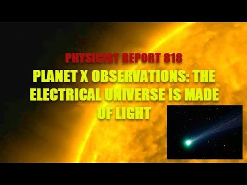 818:  Planet X observations: the electrical universe is made of light