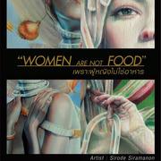 """นิทรรศการ """"เพราะผู้หญิงไม่ใช่อาหาร"""" (Women Are Not FOOD)"""