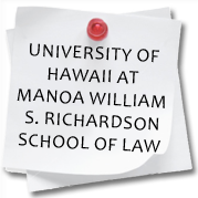 University of Hawaii at Manoa William S. Richardson School of Law