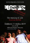 """Clown show """"The meaning of life"""""""