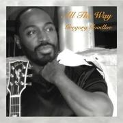 Gregory Goodloe - All The Way
