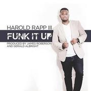 Harold Rapp III- Funk It Up feat. Gerald Albright.