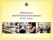 HOW TO PLAN YOUR SMALL BUSINESS