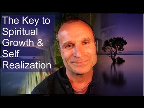 The Key to Spiritual Growth & Self Realization