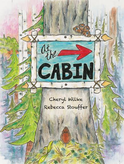 At the Cabin by Cheryl Wilke