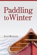 Paddling to Winter by Julie Buckles