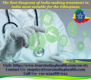 The Best Surgeons of India making treatment in India most suitable for the Ethiopians