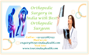 Orthopedic Surgery in India with Best Orthopedic Surgeon