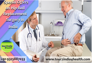 Special Offers on Hip Ball Replacement Surgery in India