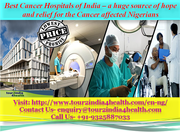 Best Cancer Hospitals of India – a huge source of hope and relief for the Cancer affected Nigerians