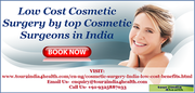 Low Cost Cosmetic Surgery by top Cosmetic Surgeons in India