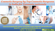 Get Benefits of Cosmetic Surgery by Top Cosmetic Surgeons in India for Tanzania nationals