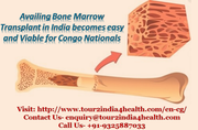 Availing Bone Marrow Transplant In India Becomes Easy And Viable For Congo Nationals