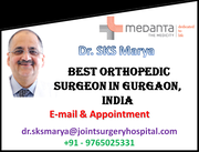 Choose Dr. SKS Marya The Ultimate Surgeon For High Quality And Affordable Joint Replacement Surgery