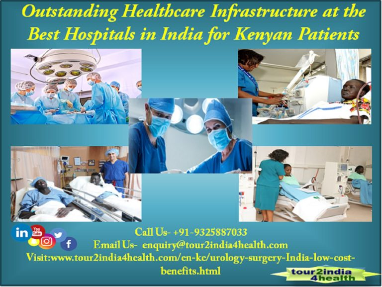 Outstanding healthcare infrastructure at the best hospitals in India for Kenyan patients