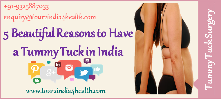 5 Beautiful Reasons to Have a Tummy Tuck in India