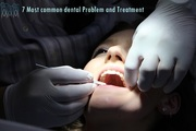 7 common dental problem and treatment