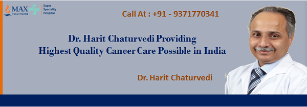Dr Harit Chaturvedi Providing the Highest Quality Cancer Care Possible in India