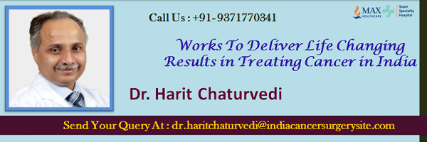Dr Harit Chaturvedi Works to Deliver Life Changing Results in Treating Cancer in India