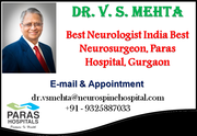 Neurosurgical Expertise for Complex Neurological Issues by Dr. V. S. Mehta Best Neurologist in India