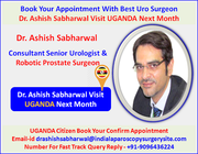 Book Your Appointment With Best uro Surgeon Dr. Ashish Sabharwal visit UGANDA Next month