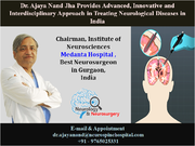 Dr. Ajaya Nand Jha Provides Advanced, Innovative and Interdisciplinary Approach in Treating Neurological Diseases in India