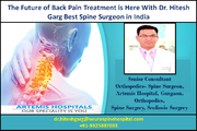 The Future of Back Pain Treatment is Here With Dr. Hitesh Garg Best Spine Surgeon in India
