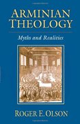Arminian Theology Myths and Realities by Roger E. Olson