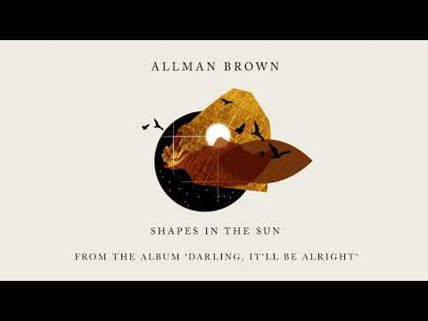 FRESH RELEASE : Allman Brown - Shapes In The Sun