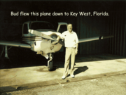 Bud flew this plane to Key West, Florida