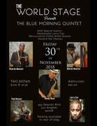 BMQ - Blue Morning Quintet · DwighTrible Presents @ The World STAGE Fri Nov 30th 9PM