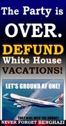 2 The Party is OVER - Defund WH vacations AF One